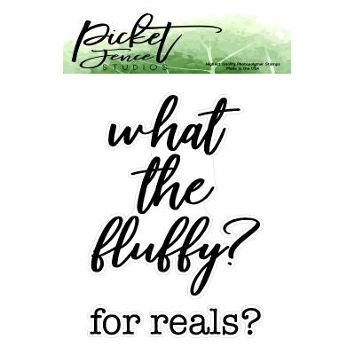 Picket Fence Studios Clear Stamps - What The Fluffy?