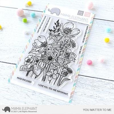Mama Elephant Clear Stamps - You Matter To Me